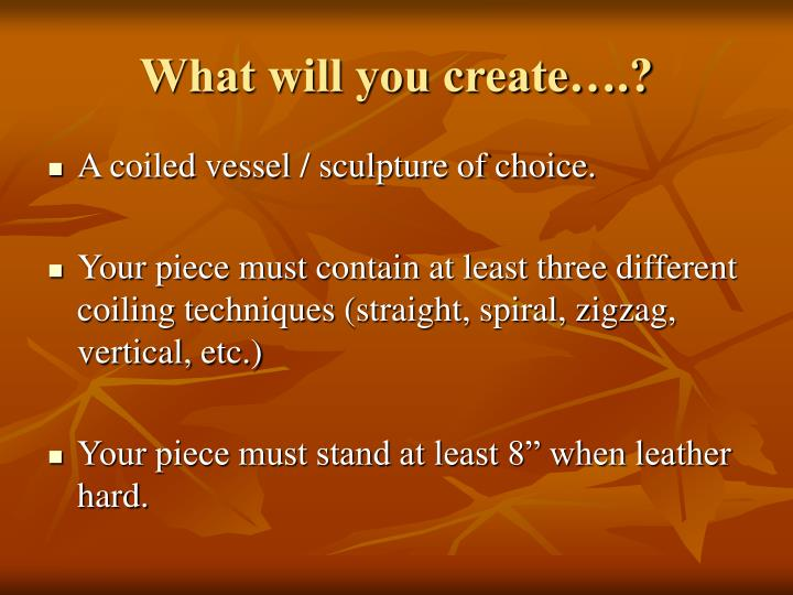 What will you create….?