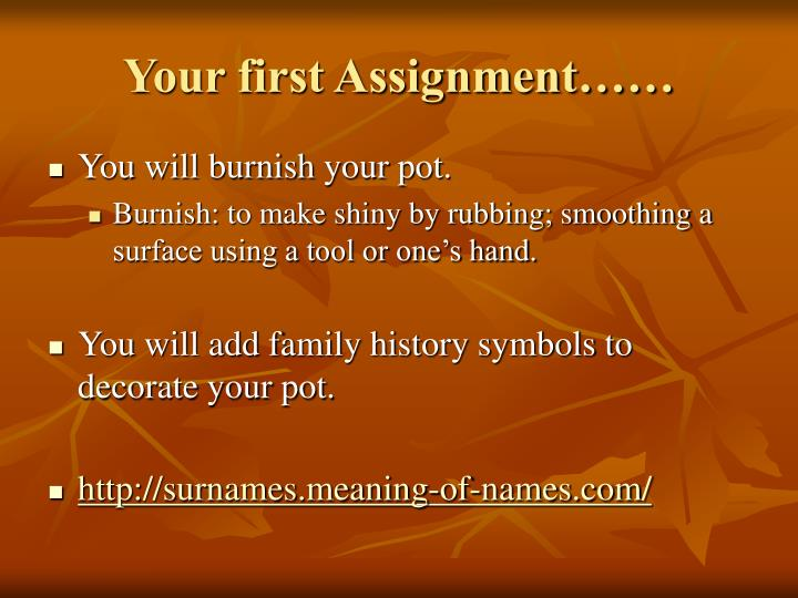 Your first Assignment……