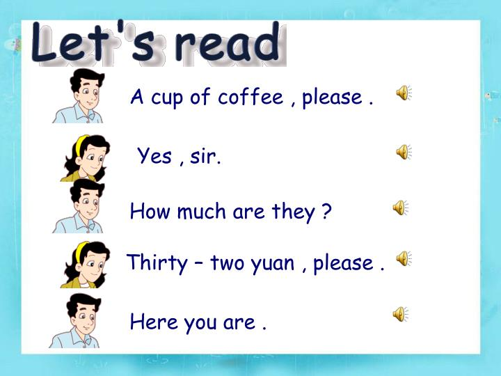 A cup of coffee , please .