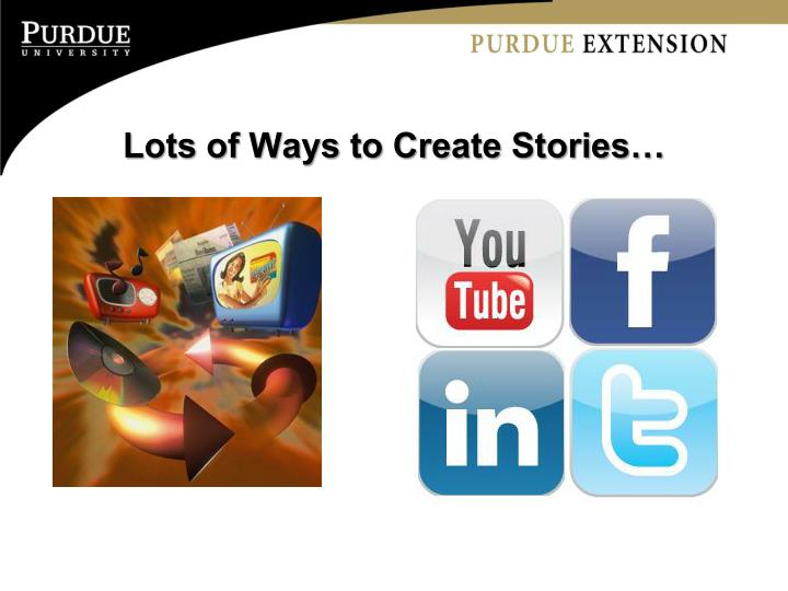 Lots of Ways to Create Stories…