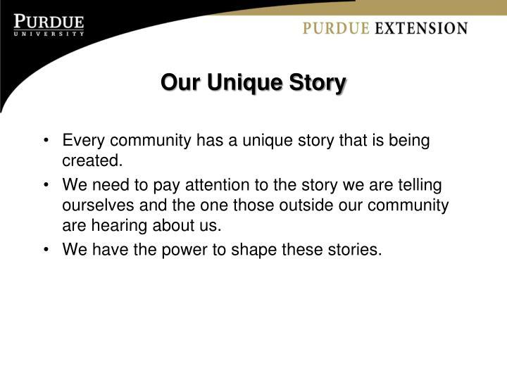 Our Unique Story