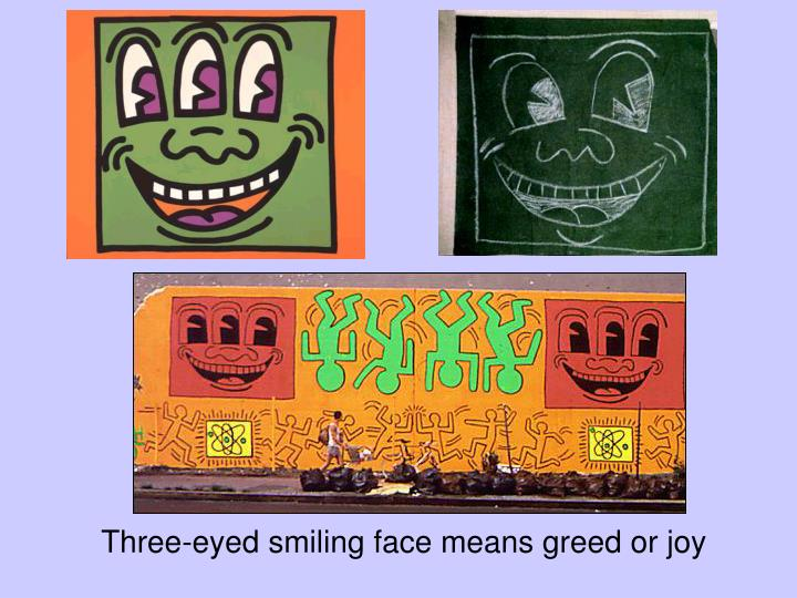 Three-eyed smiling face means greed or joy
