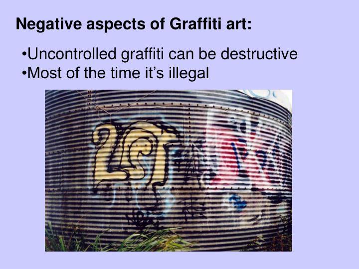 Negative aspects of Graffiti art: