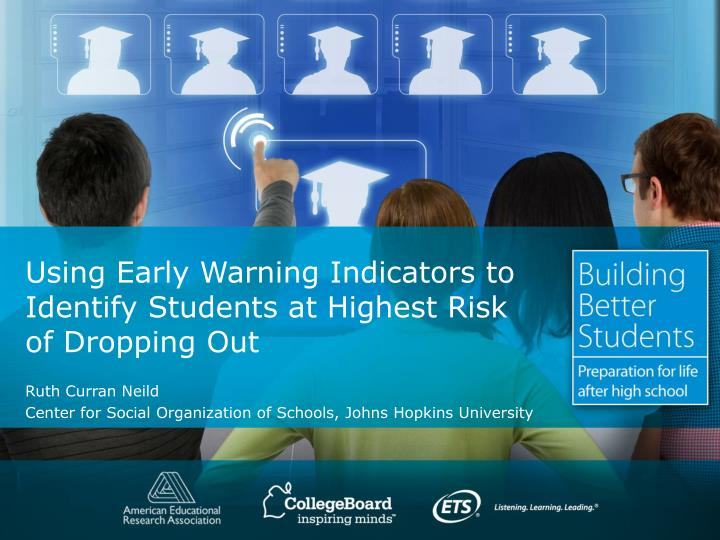 using early warning indicators to identify students at highest risk of dropping out n.