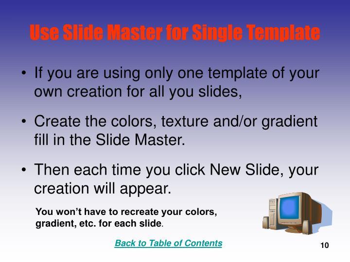 Use Slide Master for Single Template
