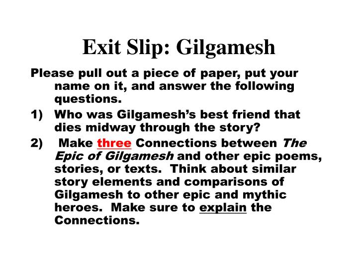 the evolution of gilgamesh in the epic of gilgamesh Gilgamesh and sumerian culture the epic of gilgamesh is generally regarded as the greatest literature about tales of a great king the epic of gilgamesh served to show us a lot of things.