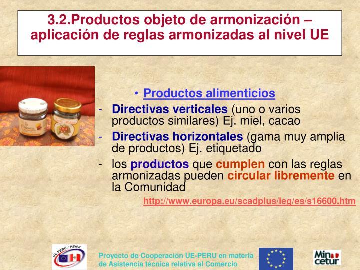 3.2.Productos objeto de armonización – aplicación de reglas armonizadas al nivel UE