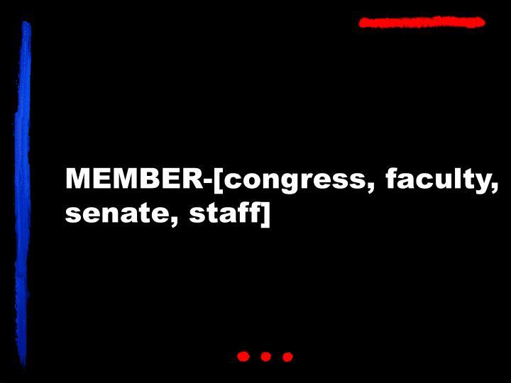 MEMBER-[congress, faculty, senate, staff]