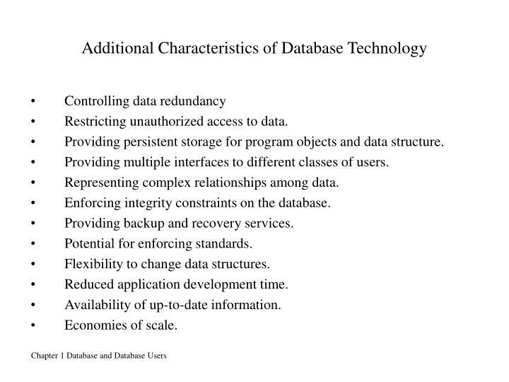Additional Characteristics of Database Technology