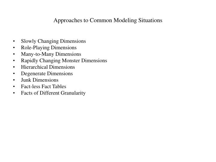 Approaches to Common Modeling Situations