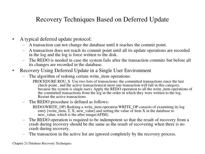 Recovery Techniques Based on Deferred Update