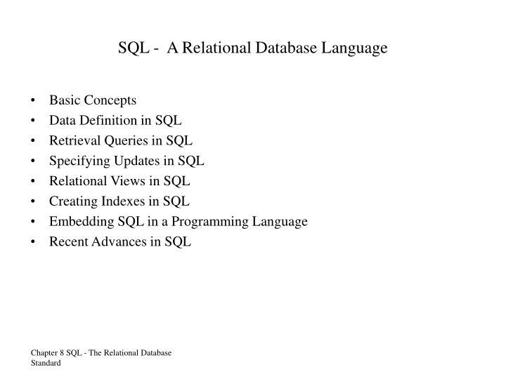 SQL -  A Relational Database Language