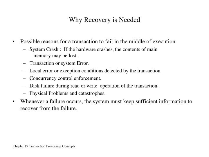 Why Recovery is Needed