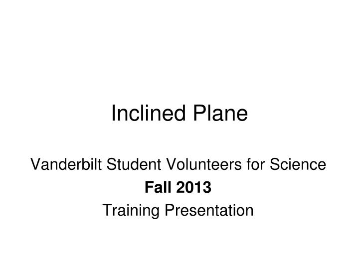 inclined plane n.