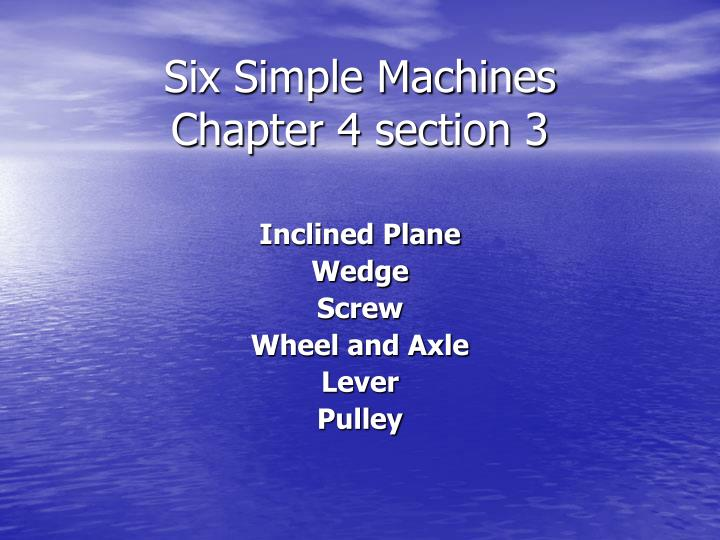 six simple machines chapter 4 section 3 n.