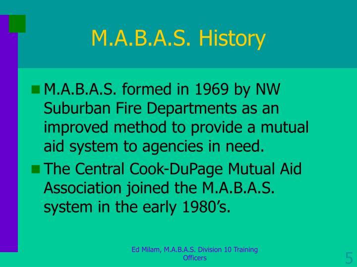 M.A.B.A.S. History