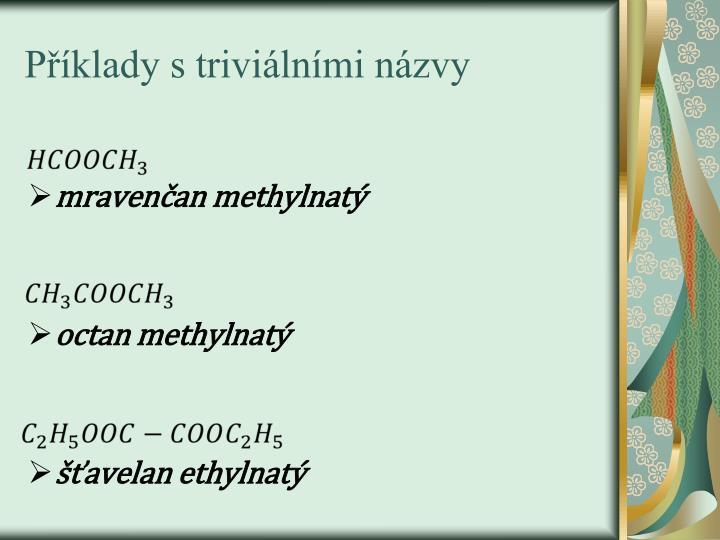 Příklady s triviálními názvy