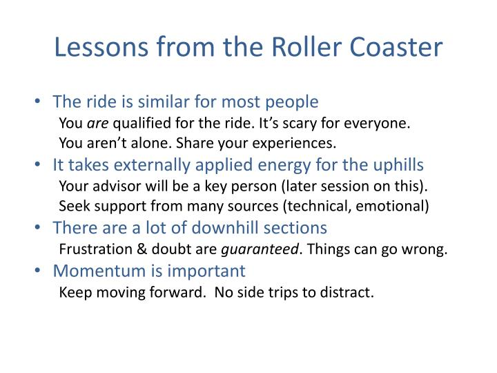 Lessons from the Roller Coaster