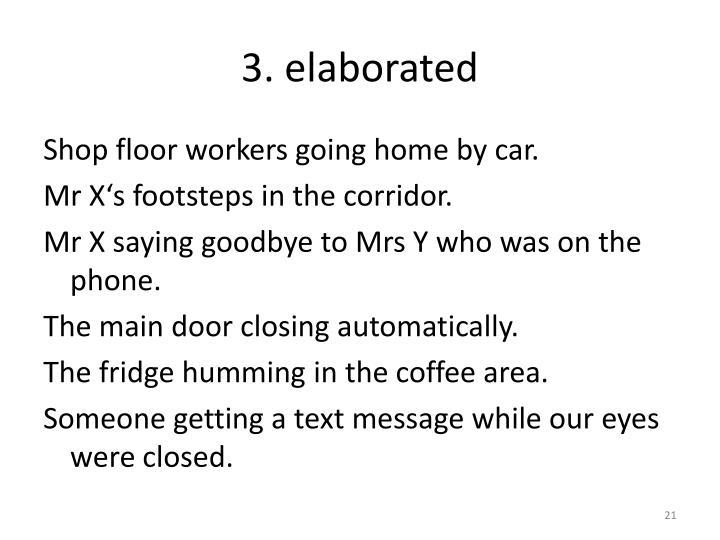 3. elaborated