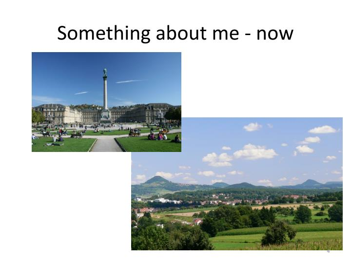 Something about me - now