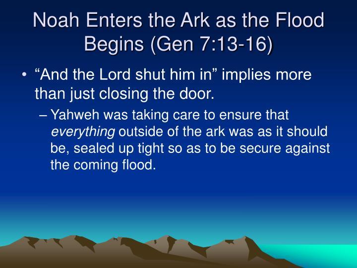 Noah Enters the Ark as the Flood Begins (Gen 7:13-16)