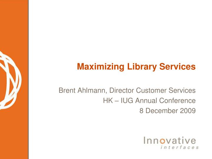 maximizing library services n.