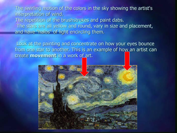 The swirling motion of the colors in the sky showing the artist's interpretation of wind.