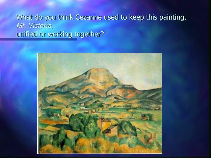 What do you think Cezanne used to keep this painting,