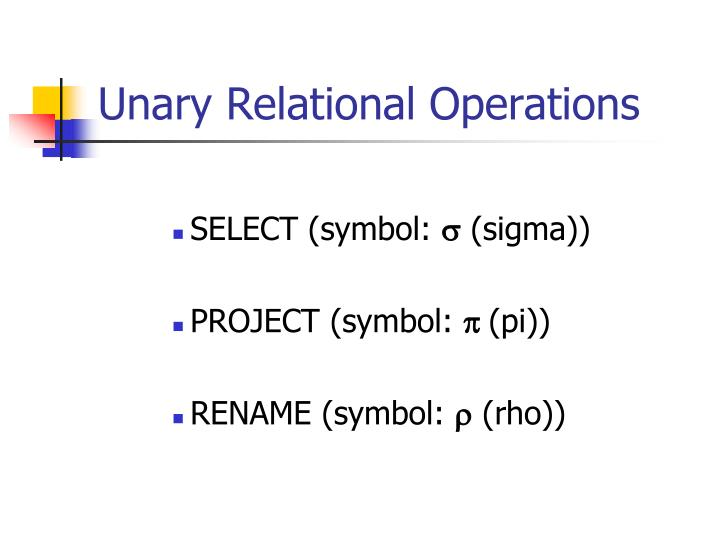 Unary Relational Operations