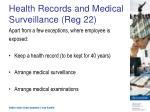 health records and medical surveillance reg 22