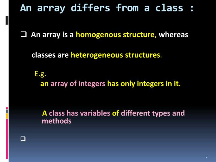 An array differs from a class :