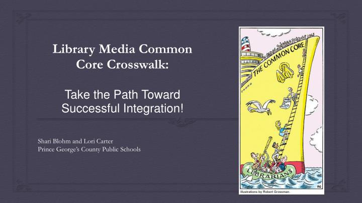 Library media common core crosswalk take the path toward successful integration