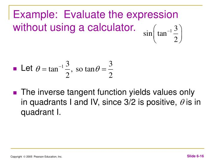Example:  Evaluate the expression without using a calculator.
