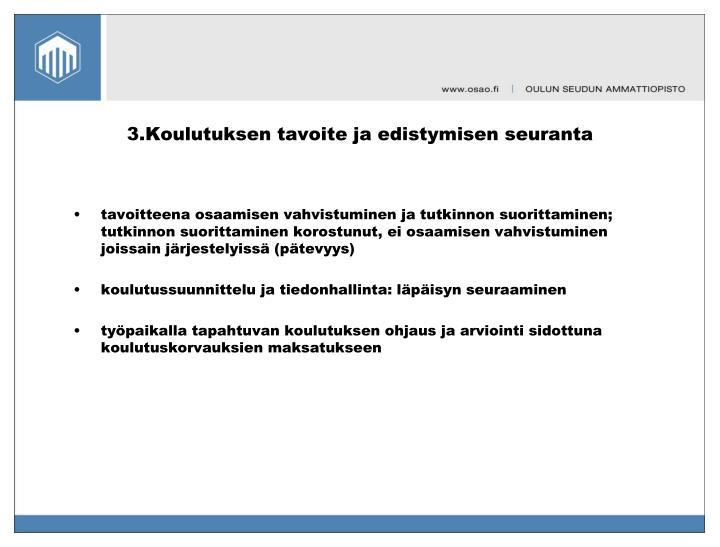 3.Koulutuksen tavoite ja edistymisen seuranta