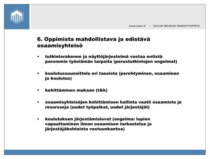 6. Oppimista mahdollistava ja edistävä osaamisyhteisö