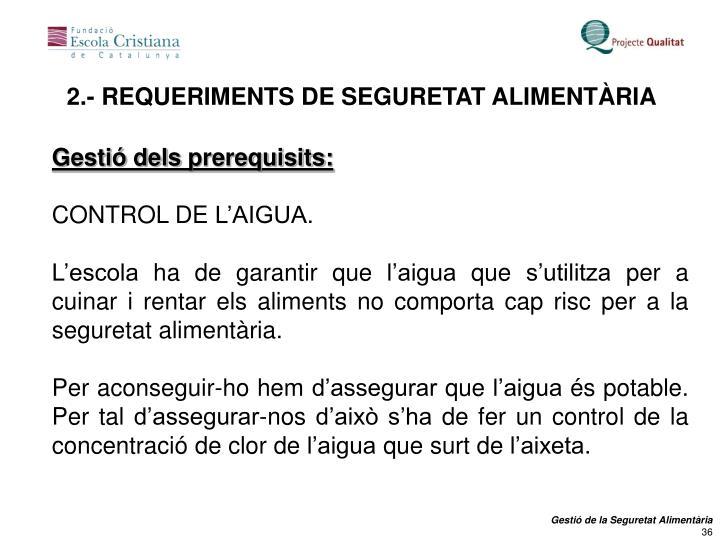 2.- REQUERIMENTS DE SEGURETAT ALIMENTÀRIA
