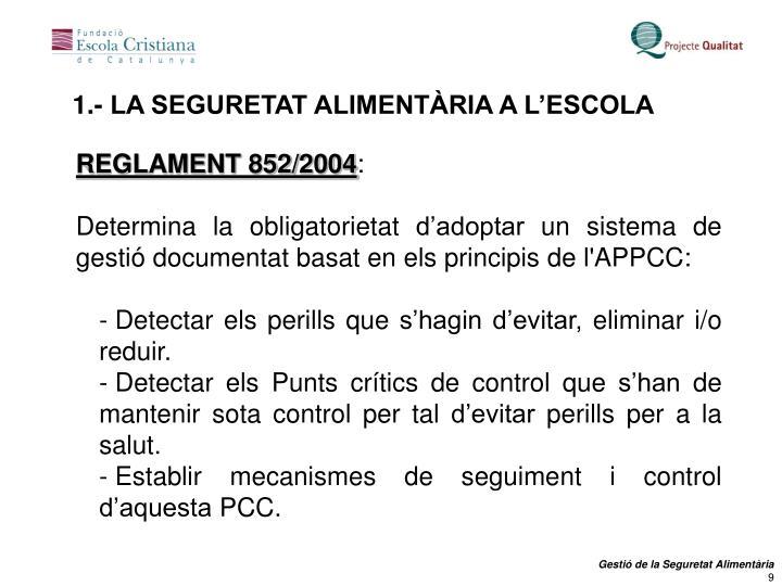 1.- LA SEGURETAT ALIMENTÀRIA A L'ESCOLA