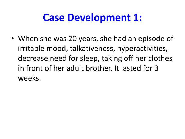 Case development 1