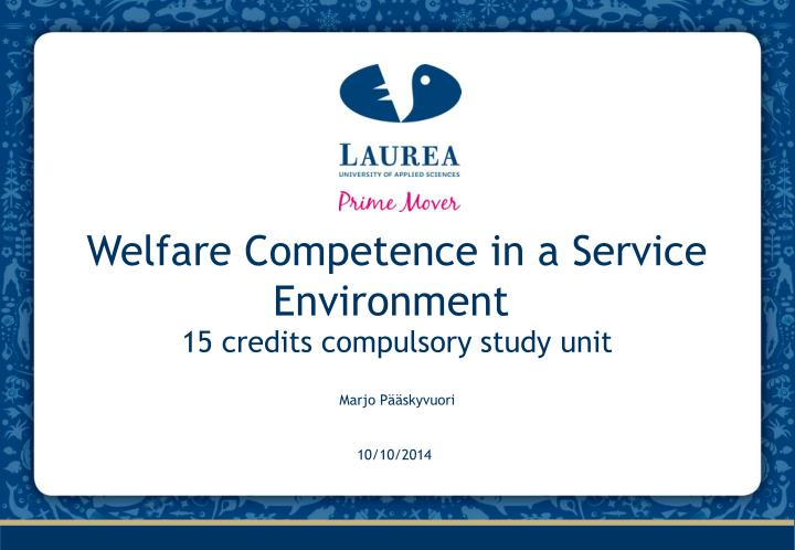 Welfare competence in a service environment
