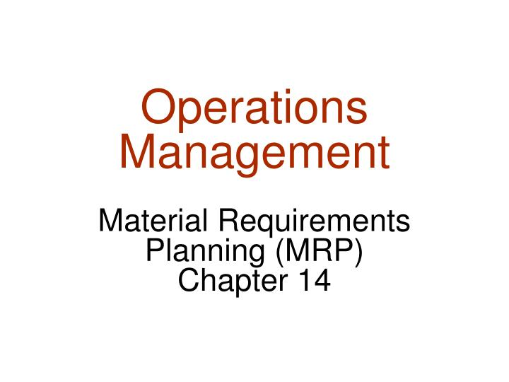 operations management material requirements planning mrp chapter 14 n.