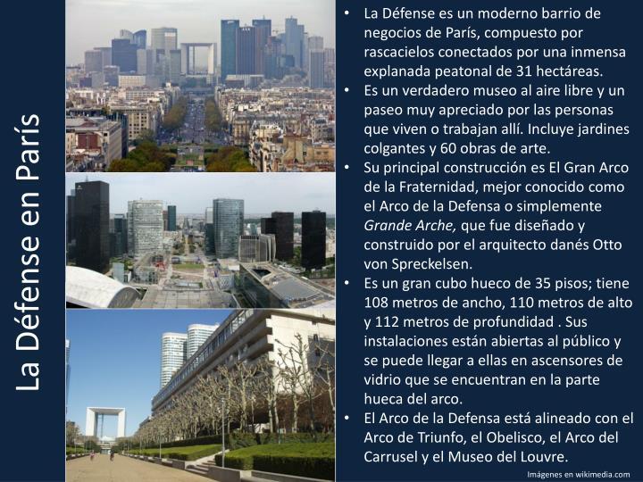 La Défense es un moderno barrio de negocios de París, compuesto por rascacielos conectados por una inmensa explanada peatonal de 31 hectáreas.