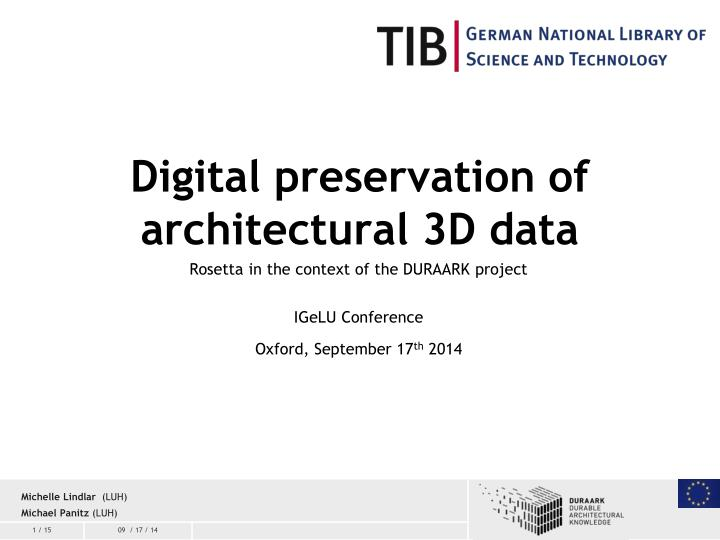 rosetta in the context of the duraark project igelu conference oxford september 17 th 2014 n.