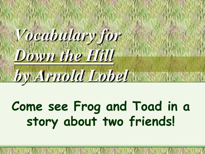 vocabulary for down the hill by arnold lobel n.