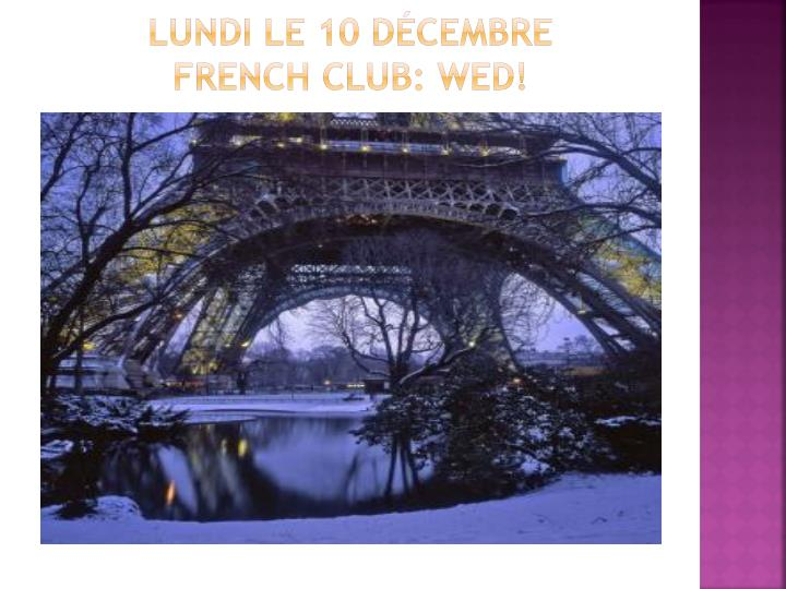 Lundi le 10 d cembre french club wed