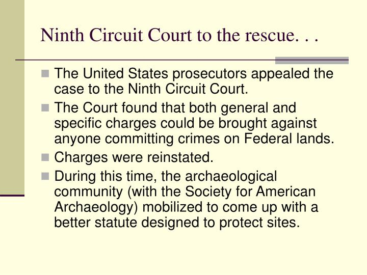 Ninth Circuit Court to the rescue. . .