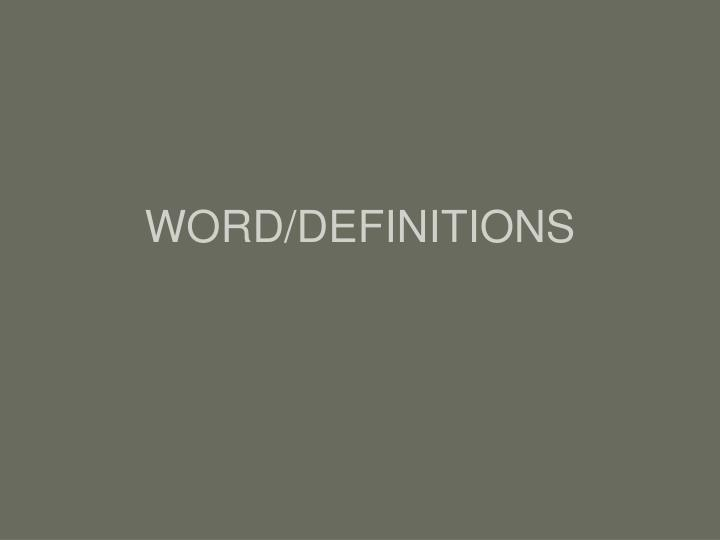 WORD/DEFINITIONS