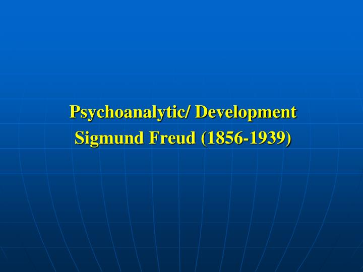 Psychoanalytic/ Development
